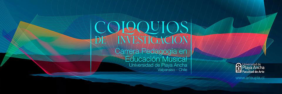 Segunda jornada de coloquios de investigación de la carrera de Música UPLA