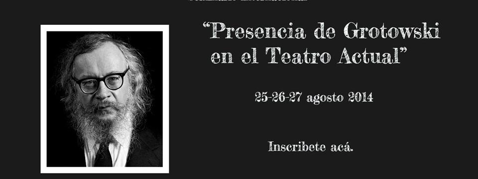 Presencia de Grotowski en el Teatro Actual