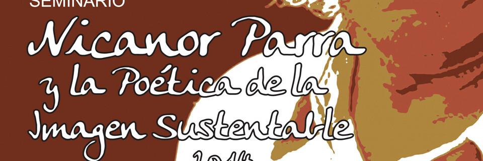 """Seminario: """"Nicanor Parra y la poética de la imagen sustentable 2014″"""