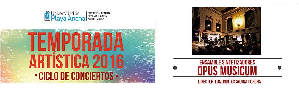 Temporada Artística UPLA continúa con la presentación de Opus Musicum