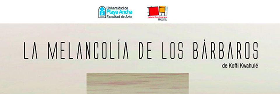 """Con el estreno de """"La melancolía de los bárbaros"""" Sala UPLA recibe el 2018"""