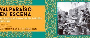 Dramaturgia en Valpo: Lejos de la postal turística