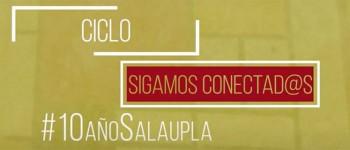 Sala UPLA lanza ciclo de diálogos y de teatro virtual