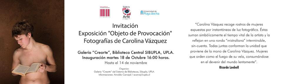 """Exposición de fotografías """"Objeto de Provocación"""" llega a la UPLA"""