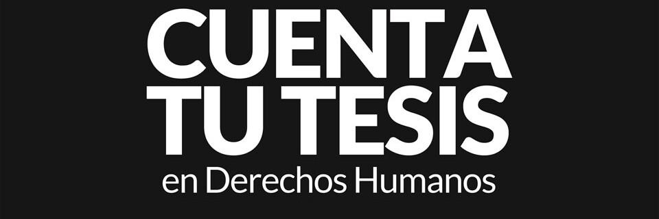 INDH lanza concurso Cuenta tu Tesis en Derechos Humanos